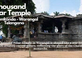 Thousand Pillar Temple Warangal – Hanamkonda – Warangal Telangana- History, Timings